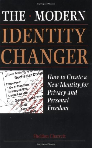 9780873649469: Modern Identity Changer: How To Create And Use A New Identity For Privacy And Personal Freedom
