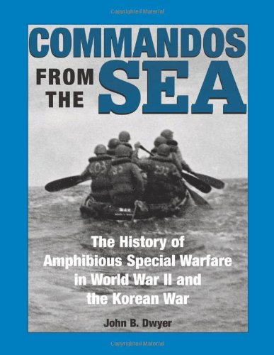 9780873649605: Commandos From The Sea: The History Of Amphibious Special Warfare In World War II And The Korean War