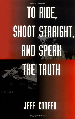 9780873649735: To Ride, Shoot Straight, and Speak the Truth