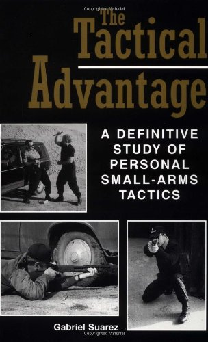 9780873649759: The Tactical Advantage: A Definitive Study of Personal Small-Arms Tactics