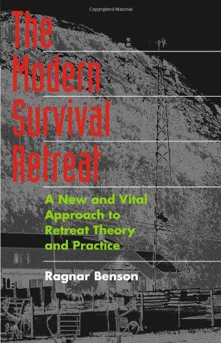 The Modern Survival Retreat: Ragnar Benson