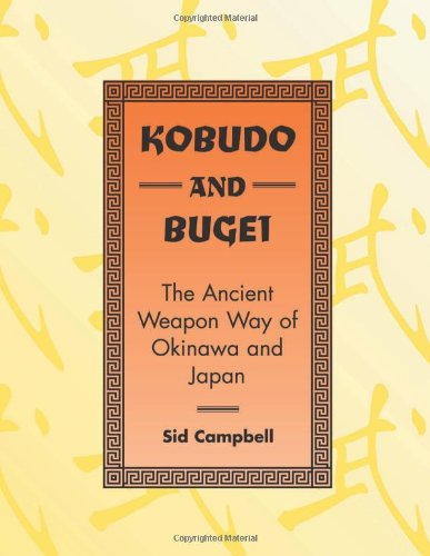 9780873649889: Kobudo And Bugei: The Ancient Weapon Way Of Okinawa And Japan