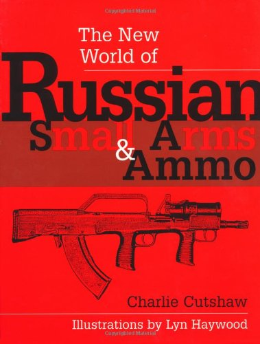 9780873649933: The New World of Russian Small Arms and Ammo