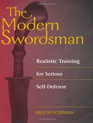 9780873649957: The Modern Swordsman: Realistic Training for Serious Self-Defense