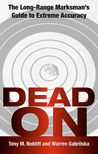9780873649971: Dead on: The Long-Range Marksman's Guide to Extreme Accuracy