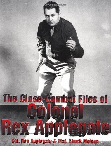 9780873649988: The Close-Combat Files of Colonel Rex Applegate