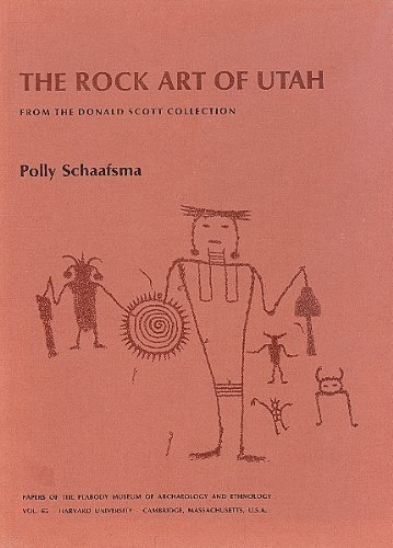 The Rock Art of Utah: A Study from the Donald Scott Collection (Papers of the Peabody Museum of ...