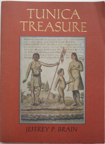 Tunica Treasure (Papers of the Peabody Museum of Archaeology and Ethnology): Brain, Jeffrey P.