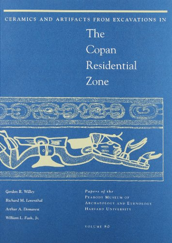 Ceramics and Artifacts from Excavations in the Copan Residential Zone: v.80 (Paperback): Gordon R ...
