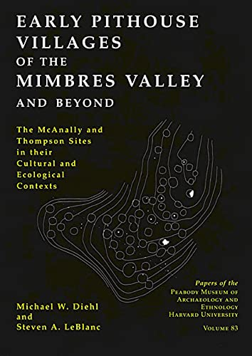 9780873652117: Early Pithouse Villages of the Mimbres Valley and Beyond: The McAnally and Thompson Sites in Their Cultural and Ecological Contexts (Papers of the Peabody Museum) (v. 83)