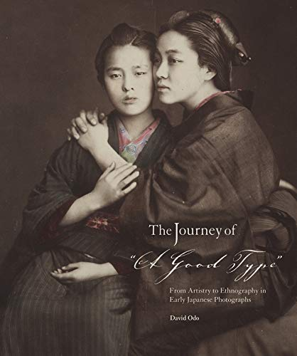"""9780873654081: The Journey of """"A Good Type"""": From Artistry to Ethnography in Early Japanese Photographs"""
