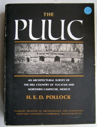 The Puuc: An Architectural Survey of the Hill Country of Yucatan and Northern Campeche, Mexico: ...