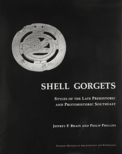 9780873658126: Shell Gorgets: Styles of the Late Prehistoric and Protohistoric Southeast (Museum Press Series)