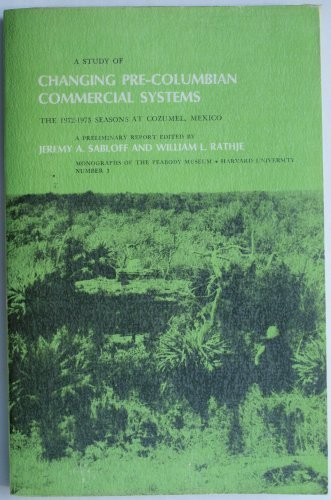 9780873659024: A Study of Changing Pre-Columbian Commercial Systems