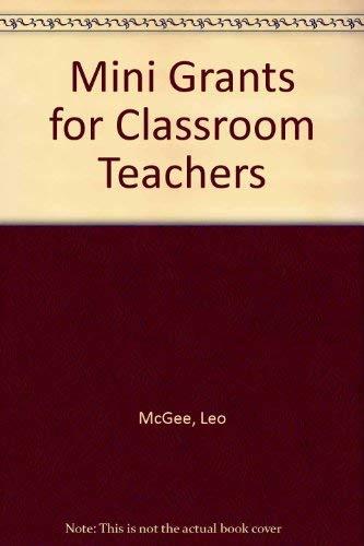 9780873672009: Mini Grants for Classroom Teachers (Fastback)