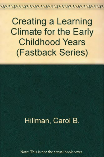 9780873672924: Creating a Learning Climate for the Early Childhood Years (Fastback Series)