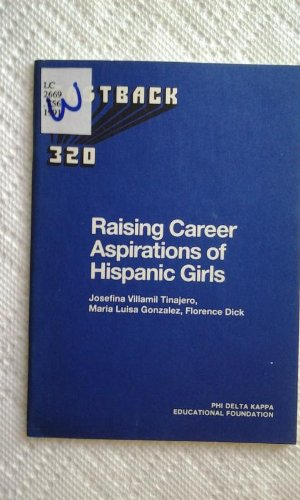 Raising career aspirations of Hispanic girls (Fastback) (9780873673204) by Tinajero, Josefina Villamil