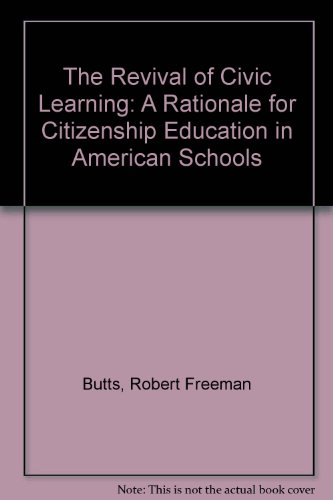 9780873674232: The Revival of Civic Learning: A Rationale for Citizenship Education in American Schools