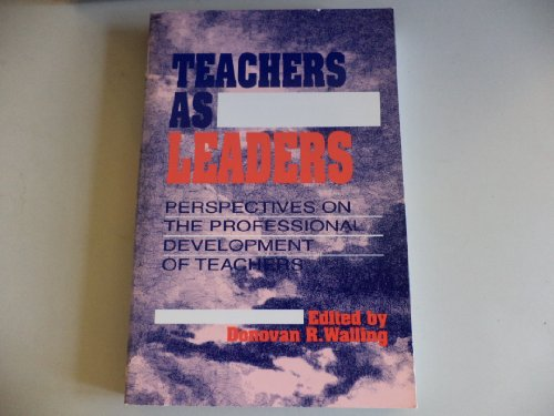 Teachers as Leaders: Walling, Donovan R.