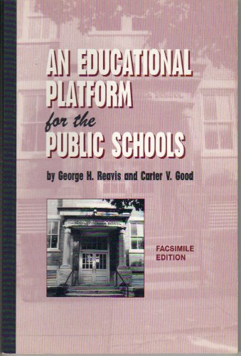 An Educational Platform for the Public School: George H. Reavis;