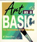 9780873674973: Art As a Basic: The Reformation in Art Education