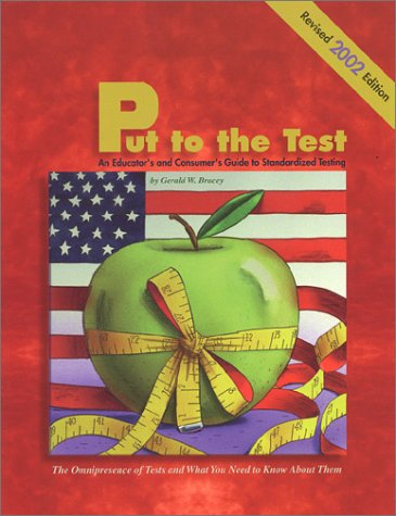 9780873675321: Put to the Test: An Educator's and Consumer's Guide to Standardized Testing (Revised Edition)