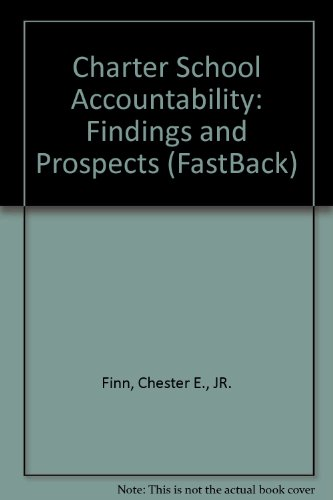 Charter school accountability: Findings and prospects (Fastback) (0873676254) by Chester E Finn