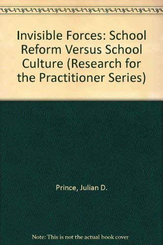9780873677257: Invisible Forces: School Reform Versus School Culture (Research for the Practitioner Series)