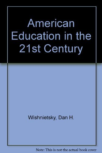 9780873678285: American Education in the 21st Century