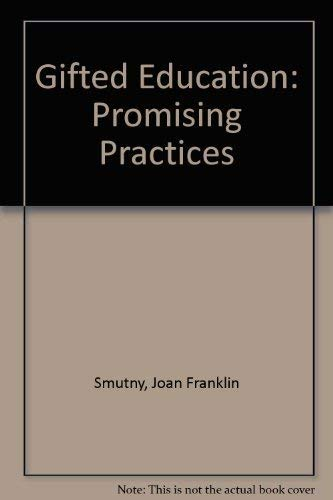 Gifted Education: Promising Practices: Smutny, Joan Franklin