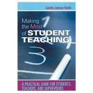 9780873678612: Making the Most of Student Teaching