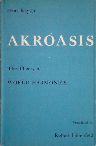 9780873680677: Akroasis: The Theory of World Harmonics