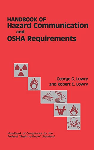 Hazard Communications and OSHA Requirements: Robert C. Lowry;