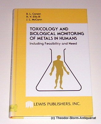 9780873710725: Toxicology and Biological Monitoring of Metals in Humans, Including Feasibility and Need