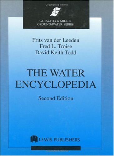 9780873711203: The Water Encyclopedia, Second Edition (Geraghty and Miller ground-water series)