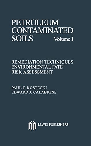 9780873711357: 1: Petroleum Contaminated Soils, Volume I: Remediation Techniques, Environmental Fate, and Risk Assessment