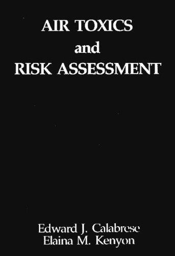 Air Toxics and Risk Assessment (Hardback): Edward J. Calabrese, Elaina M. Kenyon