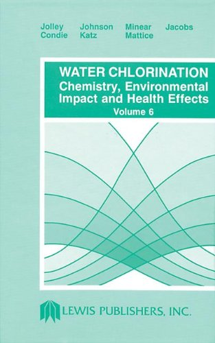 9780873711678: Water Chlorination: Chemistry, Environmental Impact and Health Effects - Volume 6 (CONFERENCE ON WATER CHLORINATION : ENVIRONMENTAL IMPACT AND HEALTH EFFECTS//WATER CHLORINATION)