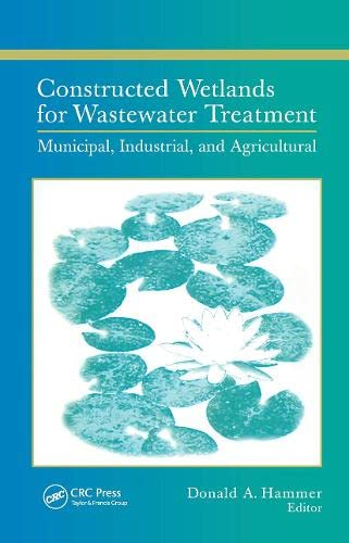 9780873711845: Constructed Wetlands for Wastewater Treatment: Municipal, Industrial and Agricultural