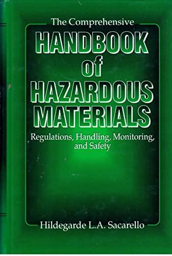 The Comprehensive Handbook of Hazardous Materials: Regulations, Handling, Monitoring and Safety: ...