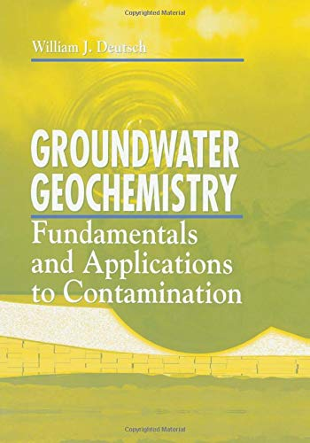 9780873713085: Groundwater Geochemistry: Fundamentals and Applications to Contamination