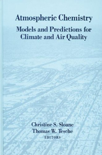 9780873713108: Atmospheric Chemistry: Models and Predictions for Climate and Air Quality