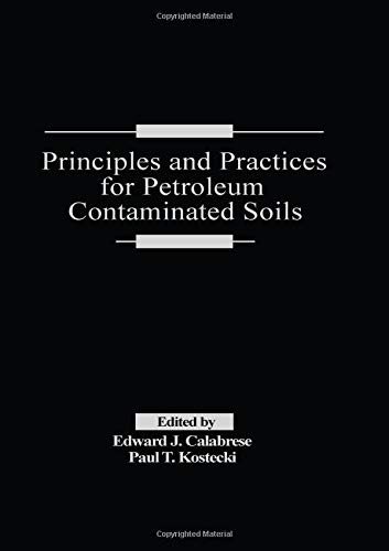 9780873713948: Principles and Practices for Petroleum Contaminated Soils