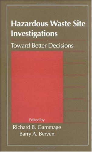 9780873714242: Hazardous Waste Site Investigations: Toward Better Decisions