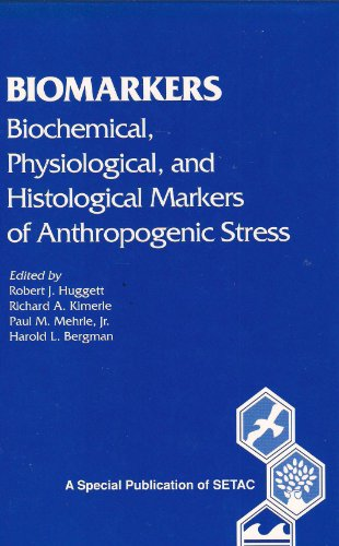 9780873715058: Biomarkers: Biochemical, Physiological, and Histological Markers of Anthropogenic Stress