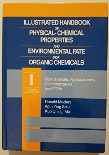 9780873715133: Illustrated Handbook of Physical-Chemical Properties and Environmental Fate for Organic Chemicals, Volume I: Monoaromati