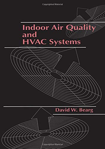 Indoor Air Quality and HVAC Systems: Bearg, David W. (Author)