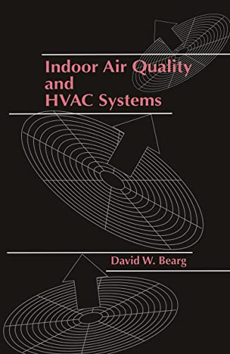 Indoor Air Quality and HVAC Systems: David W. Bearg