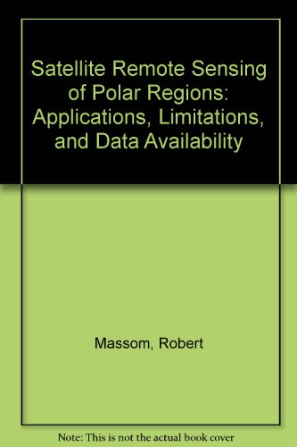 9780873716079: Satellite Remote Sensing of Polar Regions: Applications, Limitations, and Data Availability