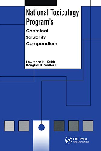 National Toxicology Program's Chemical Solubility Compendium: Douglas B. Walters; Lawrence H. ...